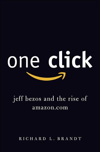 Ричард Л. Брандт. В один клик. Джефф Безос и история успеха Amazon.com